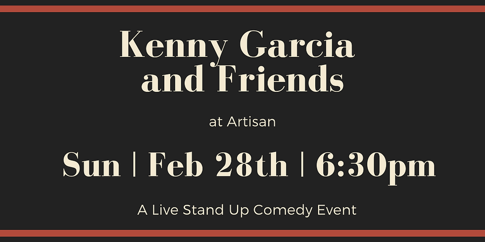 Kenny Garcia & Friends - An Evening of Stand-Up Comedy at Artisan on Alamo