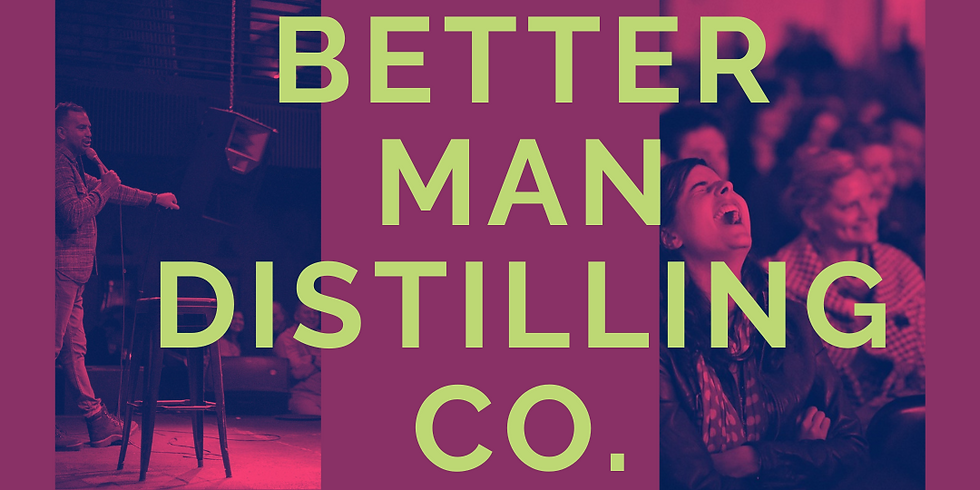 Laughs on the Go: An Evening of Touring Comedy at The Better Man Distilling Co.