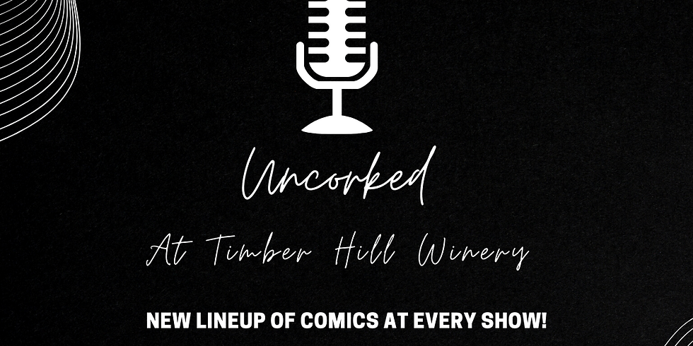 Comedy Uncorked at Timber Hill Winery; A Live Stand Up Comedy Event