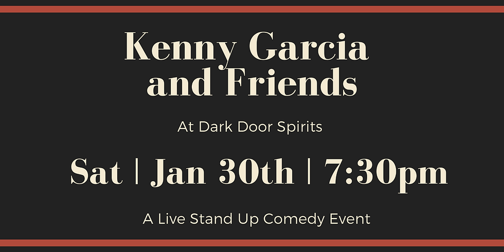 Stand Up Comedy at Dark Door Spirits presents : Kenny Garcia and Friends
