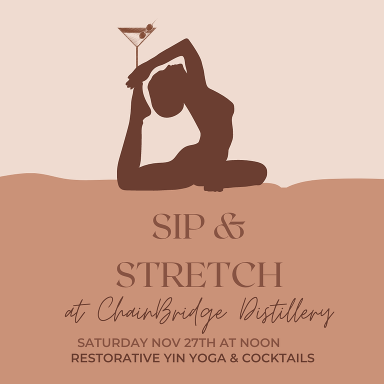 Sip and Stretch: Yin Yoga and Cocktails at ChainBridge Distillery