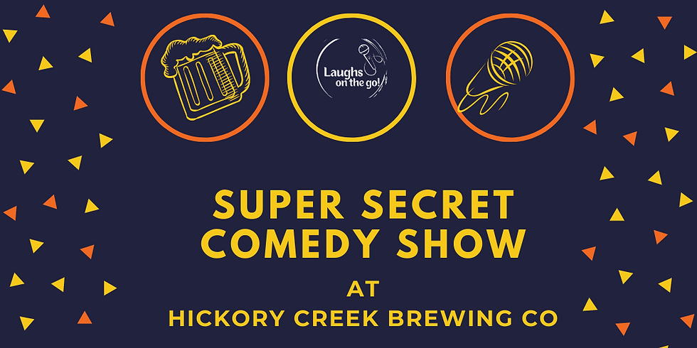 Super Secret Comedy Show at Hickory Creek Brewing