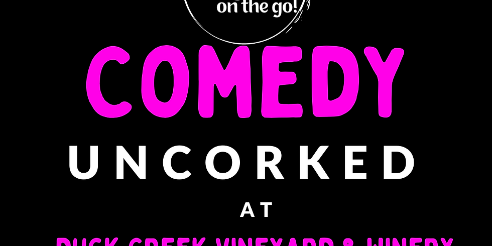 Laughs on the Go at Duck Creek Vineyard and Winery; Live Stand Up Comedy