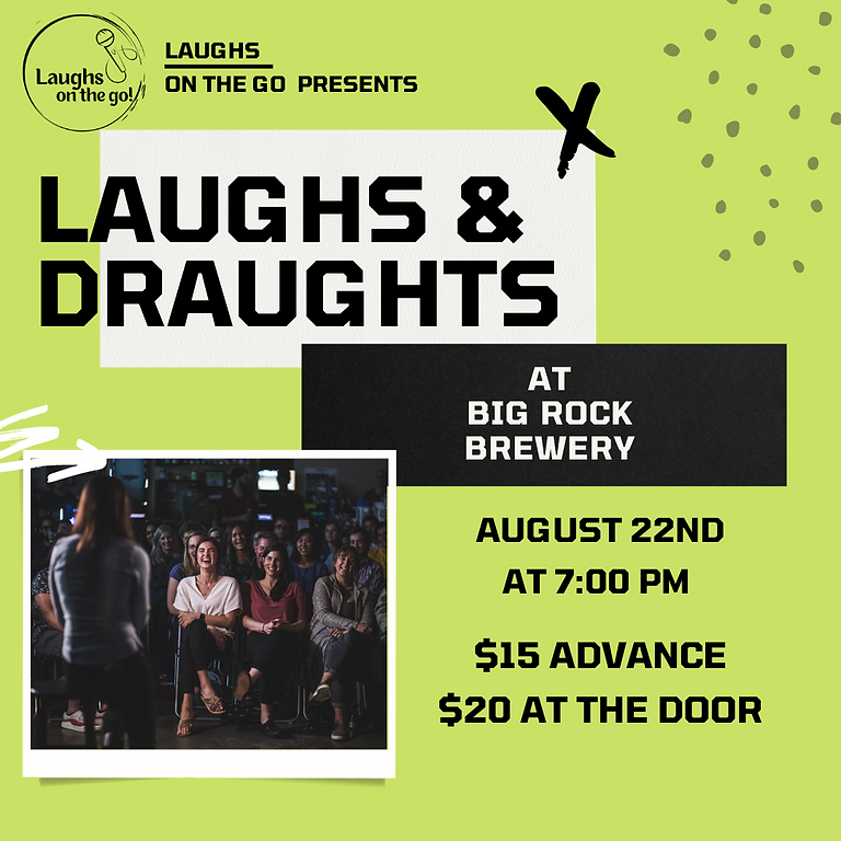 Laughs and Draughts at Big Rock Brewery Presented by Laughs on the Go!