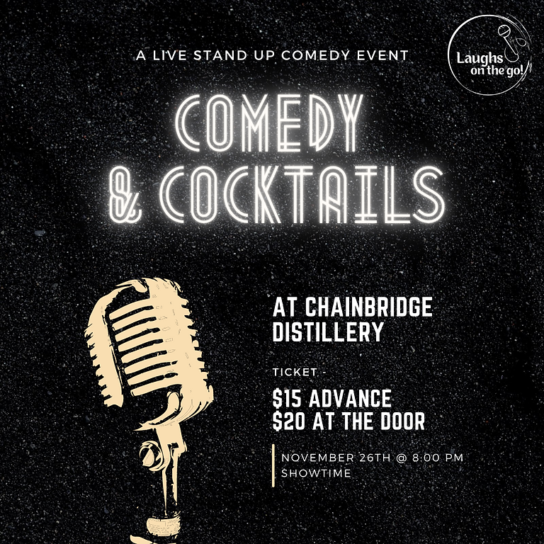 Comedy and Cocktails at ChainBridge Distillery  presented by Laughs on the Go!