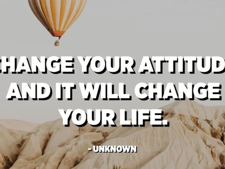 Change Your Attitude.