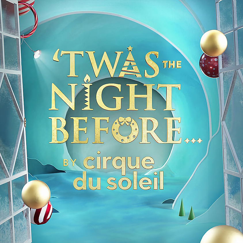 Twas the Night Before by Cirque du Soleil