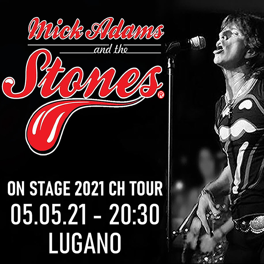 MICK ADAMS AND THE STONES - ON STAGE 2021 CH TOUR