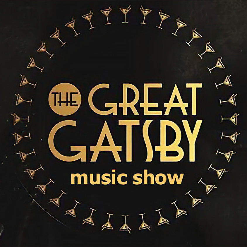THE GREAT GATSBY MUSIC SHOW