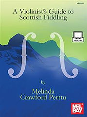 A Violinist's Guide to Scottish Fiddlng