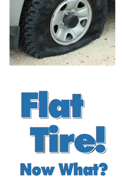 """Flat Tire! Now What?"""