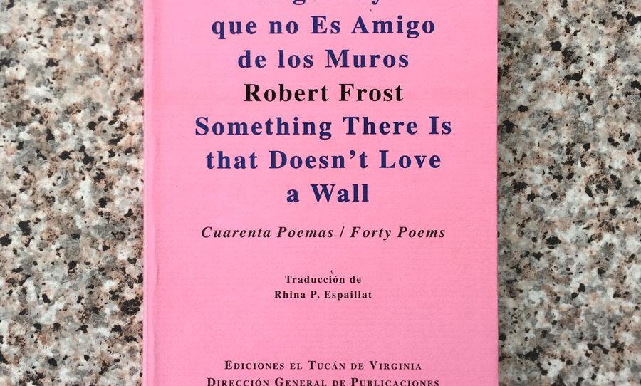 Algo hay que no es amigo de los muros | Robert Frost