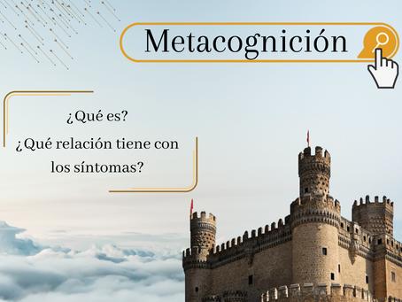 Metacognición: su relación con los síntomas psicológicos