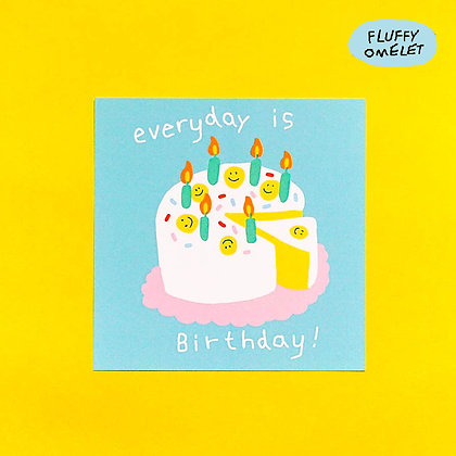 EVERYDAY IS BIRTHDAY MINI CARD
