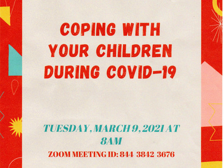 COPING WITH YOUR CHILDREN DURING COVID-19 - 3.9.2021