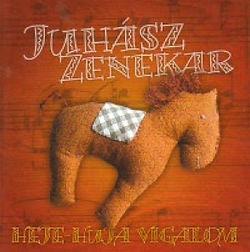 Juhász zenekar Heje-huja-vigalom