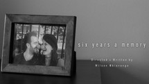 Six years a memory