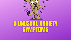 5 Unusual Anxiety Symptoms