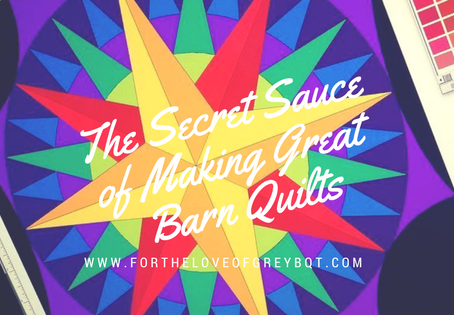The Secret Sauce of Making Great Barn Quilts