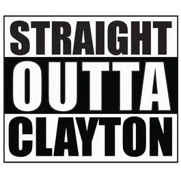 Straight Outta Clayton
