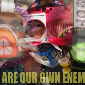 WE OUR OWN ENEMIES