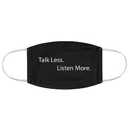 Fabric Face Mask ( Talk Less. Listen More. 172)