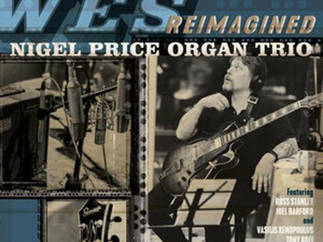 NIGEL PRICE TRIO - WES REIMAGINED - LONDON JAZZ NEWS REVIEW