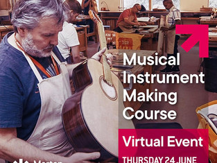 MUSICAL INSTRUMENT MAKING VIRTUAL TASTER AT MERTON COLLEGE - 24th JUNE 2021, 5pm - 7pm