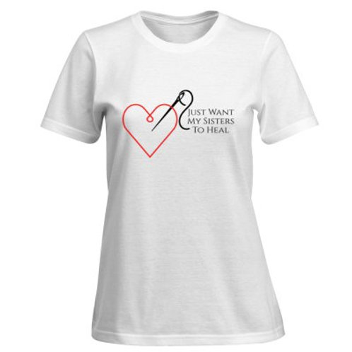 I Just Want My Sisters To Heal Logo White T-Shirt