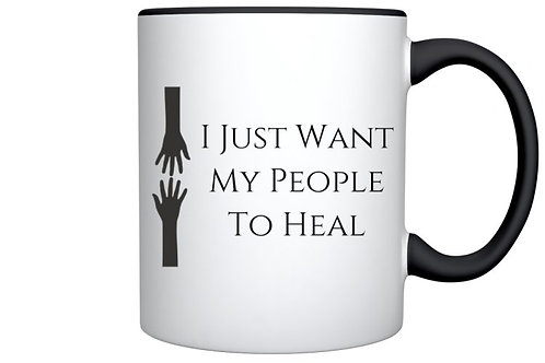 I Just Want My People To Heal Mug