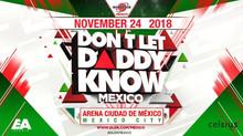 Don't Let Daddy Know llega por primera vez a México, Noviembre 24, 2018 Arena Ciudad de México