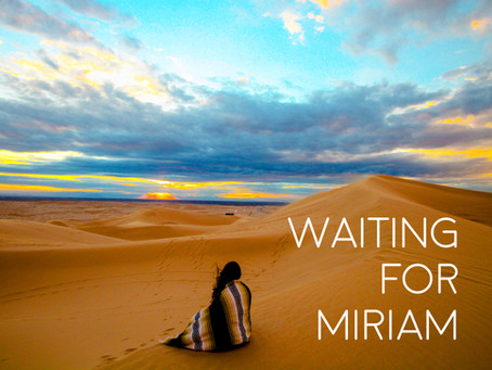Waiting For Miriam