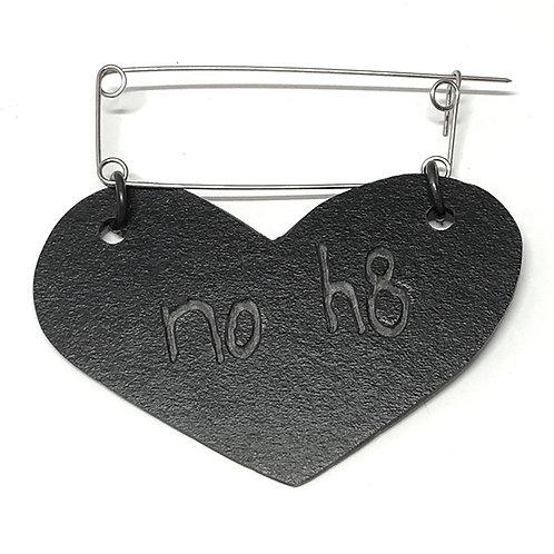 """no hate"" Fibula Brooch"