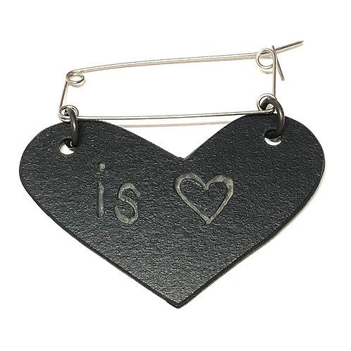"""love is love"" Fibula Brooch"
