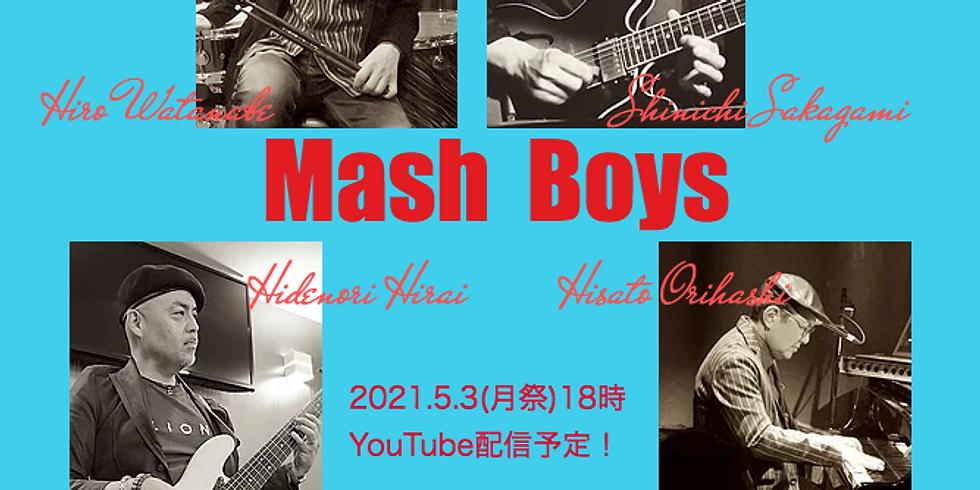 5月3日18時/マッシュボーイズ Live!
