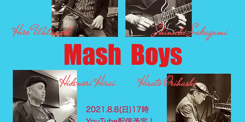 8月8日17時半/マッシュボーイズ Live!