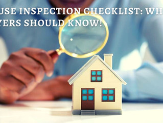 House Inspection Checklist: What Buyers Should Know!