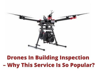 Drones In Building Inspection – Why This Service Is So Popular?