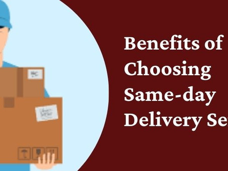 Profitable Advantages Of Choosing Same-Day Delivery Service