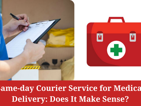 Same-day Courier Service for Medical Delivery: Does It Make Sense?