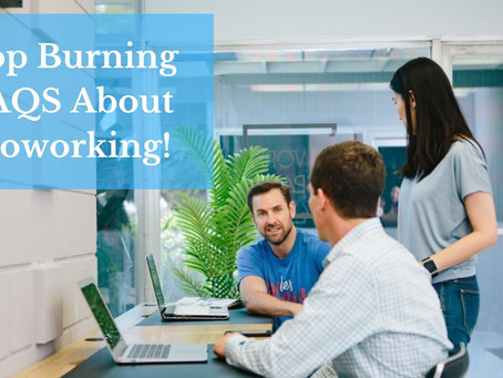 Answered: Your Top Burning FAQS About Coworking!