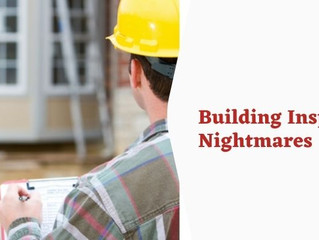 Stay Alert - Don't fall prey to these Building Inspection Nightmares