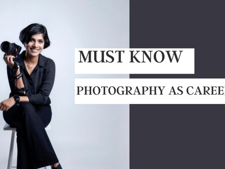 Career as a Photographer : How to start, challenges and creative path