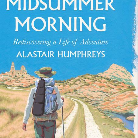 'My Midsummer Morning' by Alastair Humphreys