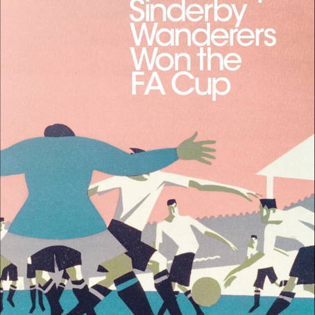 'How Steeple Sinderby Wanderers Won the FA Cup' by J.L. Carr