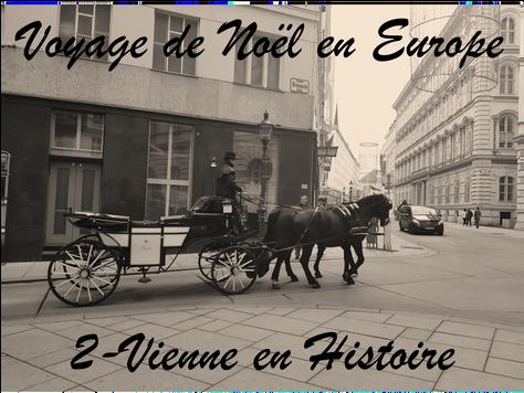 Voyage de Noël en Europe / 2 - Vienne en Histoire