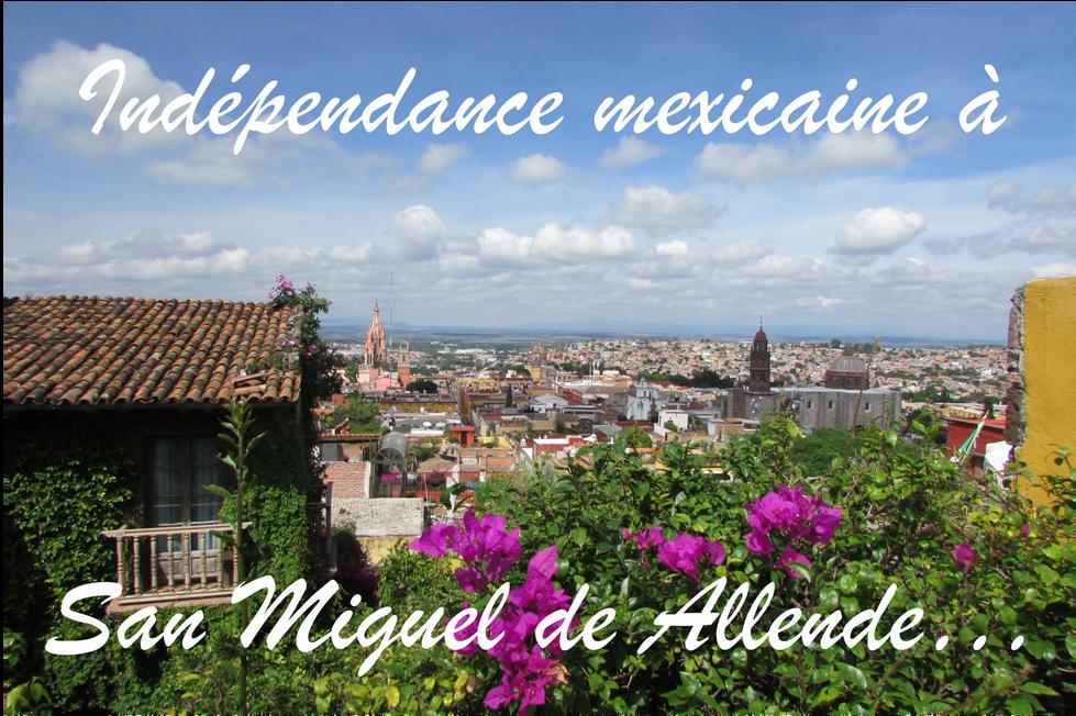 Indépendance mexicaine à San Miguel de Allende