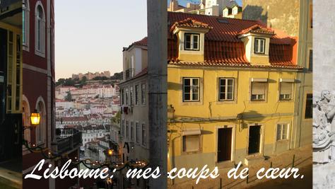 Lisbonne: mes coups de cœur.