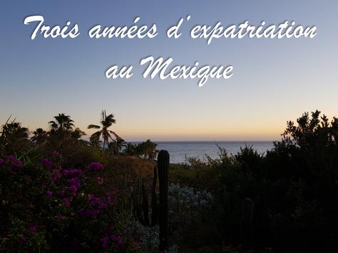 Trois années d'expatriation au Mexique