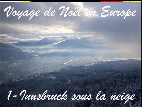 Voyage de Noël en Europe / 1 - Innsbruck sous la neige